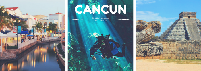 cancun-vs-other-mexican-destinations