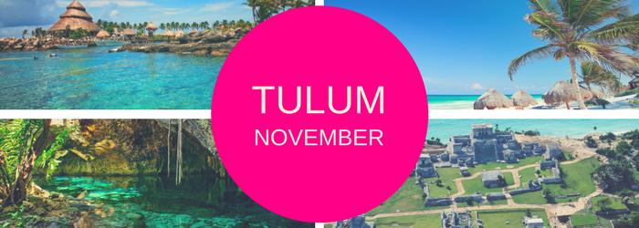 Reasons to visit Tulum in November