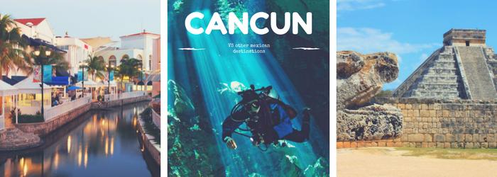 6 advantages of Cancun VS other Mexican destinations