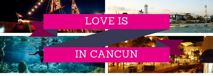 Love is in Cancun